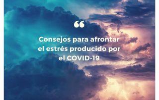 Consejos para afrontar el estrés producido por el COVID-19